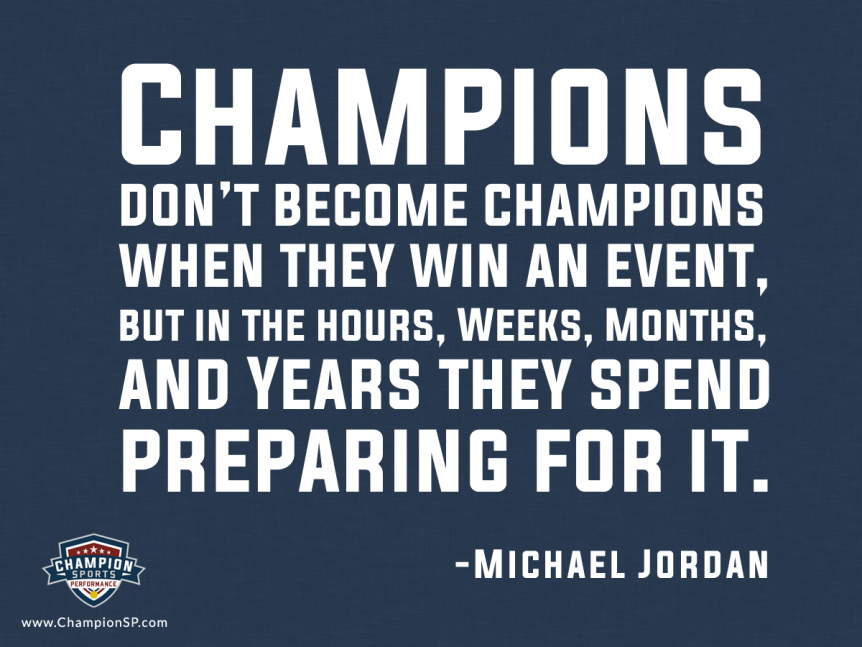 Champions don't become champions when they win an event, but in the hours, weeks, months, and years they spend preparing for it. - Michael Jordan